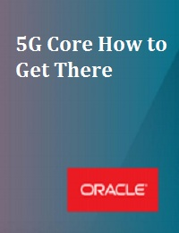 5G CORE HOW TO GET THERE