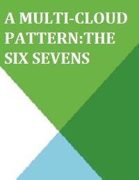 A MULTI-CLOUD PATTERN:THE SIX SEVENS