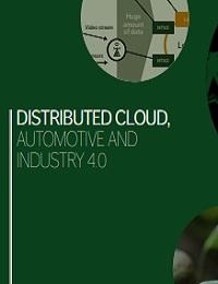 DISTRIBUTED CLOUD A KEY ENABLER OF AUTOMOTIVE AND INDUSTRY 4.0 USE CASES