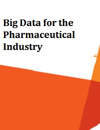 BIG DATA FOR THE PHARMACEUTICAL INDUSTRY