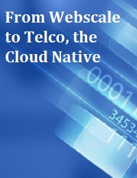 FROM WEBSCALE TO TELCO, THE CLOUD NATIVE JOURNEY