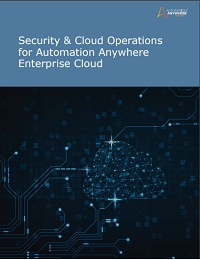 SECURITY & CLOUD OPERATIONS FOR AUTOMATION ANYWHERE ENTERPRISE CLOUD