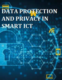 DATA PROTECTION AND PRIVACY IN SMART ICT