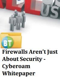 FIREWALLS AREN'T JUST ABOUT SECURITY - CYBEROAM WHITEPAPER