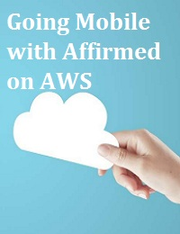 GOING MOBILE WITH AFFIRMED ON AWS