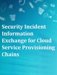 SECURITY INCIDENT INFORMATION EXCHANGE FOR CLOUD SERVICE PROVISIONING CHAINS